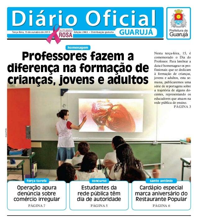 Diário Oficial Terça-feira, 15 de outubro de 2013  Edição: 2865 • Distribuição gratuita  GUARUJÁ  homenagem  Arquivo/PMG  ...