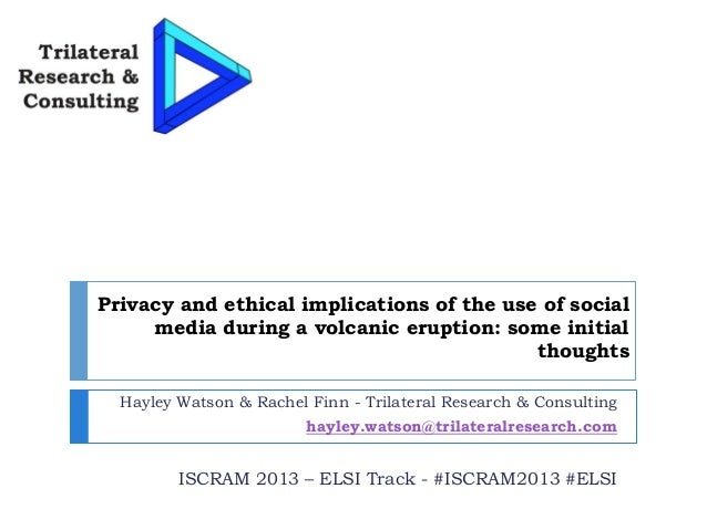 Privacy and ethical implications of the use of social media during a volcanic eruption: some initial thoughts Hayley Watso...