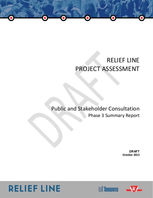RELIEF LINE Public and Stakeholder Consultation Phase 3 Summary Report RELIEF LINE PROJECT ASSESSMENT Public and Stakehold...