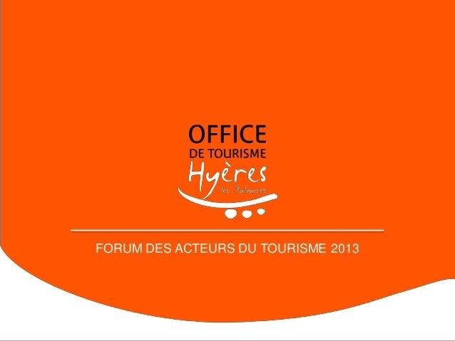 FORUM DES ACTEURS DU TOURISME 2013