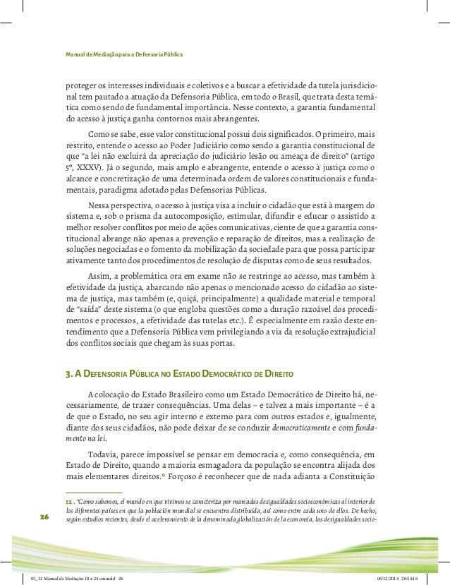 Manual de Mediação para a Defensoria Pública 26 proteger os interesses individuais e coletivos e a buscar a efetividade da...