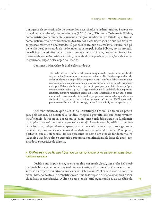 Parte 1 | Capítulo 1– O Direito de Acesso à Justiça 29 um agente de concretização do acesso dos necessitados à ordem juríd...