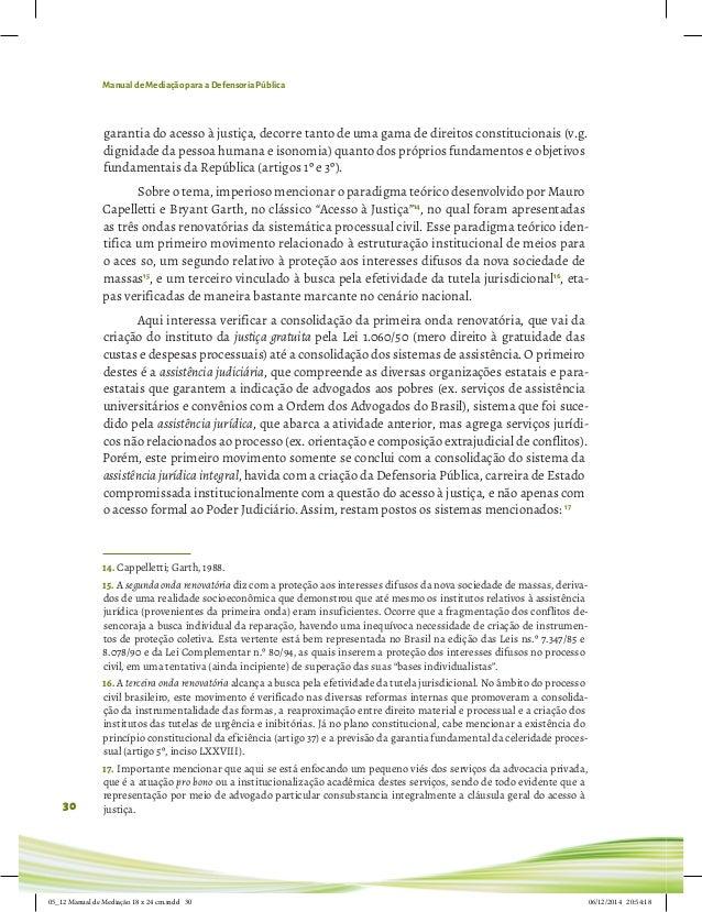 Manual de Mediação para a Defensoria Pública 30 garantia do acesso à justiça, decorre tanto de uma gama de direitos consti...