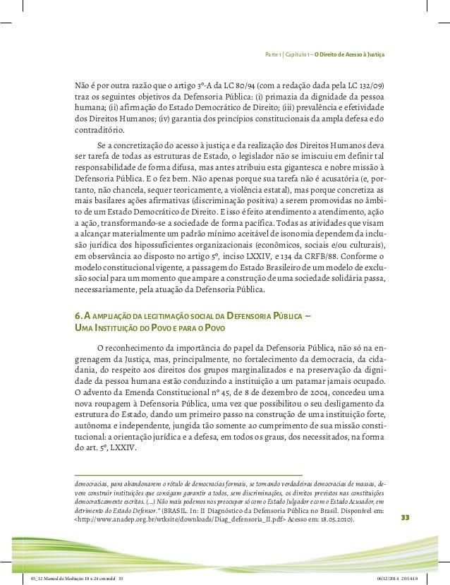 Parte 1 | Capítulo 1– O Direito de Acesso à Justiça 33 Não é por outra razão que o artigo 3º-A da LC 80/94 (com a redação ...
