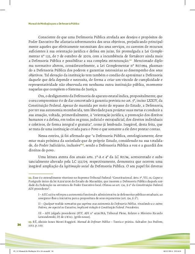 Manual de Mediação para a Defensoria Pública 34 Consciente de que uma Defensoria Pública atrelada aos desejos e propósitos...