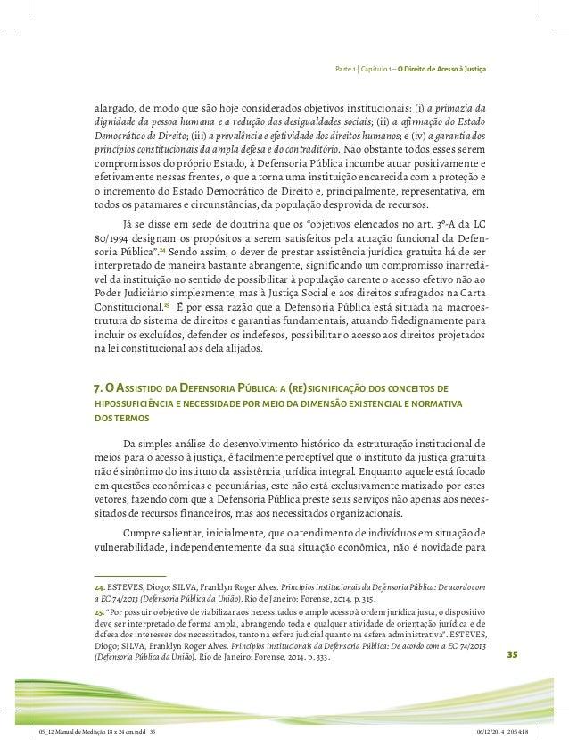 Parte 1 | Capítulo 1– O Direito de Acesso à Justiça 35 alargado, de modo que são hoje considerados objetivos institucionai...