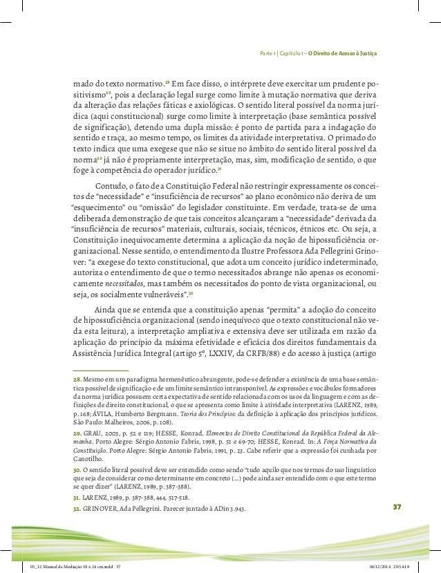 Parte 1 | Capítulo 1– O Direito de Acesso à Justiça 37 mado do texto normativo.28 Em face disso, o intérprete deve exercit...