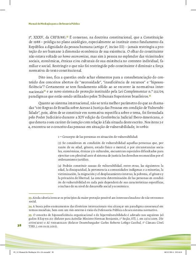 Manual de Mediação para a Defensoria Pública 38 5º, XXXV, da CRFB/88).33 É consenso, na doutrina constitucional, que a Con...