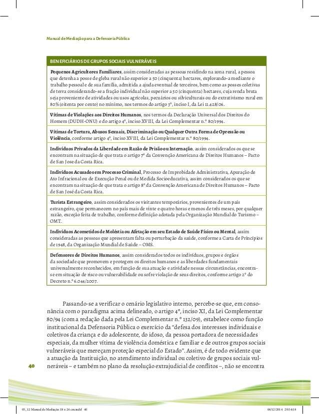 Manual de Mediação para a Defensoria Pública 40 BENEFICIÁRIOS DE GRUPOS SOCIAIS VULNERÁVEIS Pequenos Agricultores Familiar...