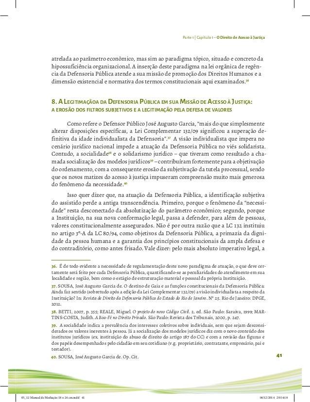 Parte 1 | Capítulo 1– O Direito de Acesso à Justiça 41 atrelada ao parâmetro econômico, mas sim ao paradigma tópico, situa...
