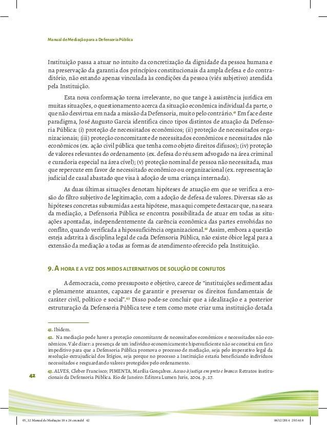 Manual de Mediação para a Defensoria Pública 42 Instituição passa a atuar no intuito da concretização da dignidade da pess...