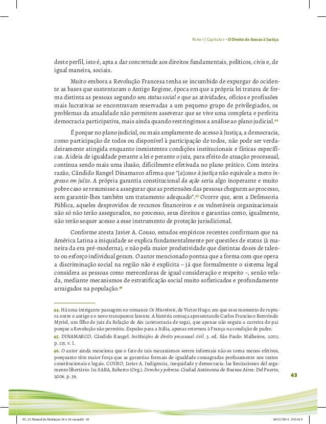 Parte 1 | Capítulo 1– O Direito de Acesso à Justiça 43 deste perfil, isto é, apta a dar concretude aos direitos fundamenta...