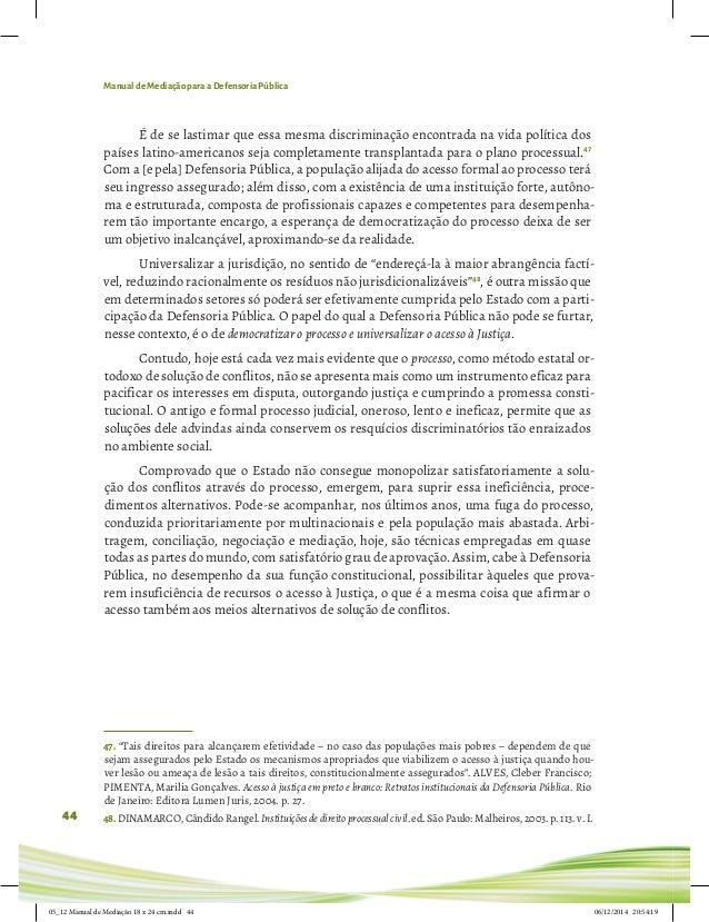 Manual de Mediação para a Defensoria Pública 44 É de se lastimar que essa mesma discriminação encontrada na vida política ...