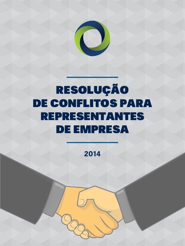 RESOLUÇÃO DE CONFLITOS PARA REPRESENTANTES DE EMPRESA ResoluçãodeConflitosparaRepresentantesdeEmpresa 2014
