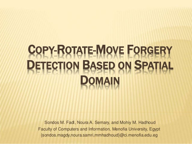 detection of copy move forgery This software package contains the core components (code, some scripts) for our paper an evaluation of popular copy-move forgery detection approaches by v christlein, c riess, j jordan, c riess and e angelopoulou.