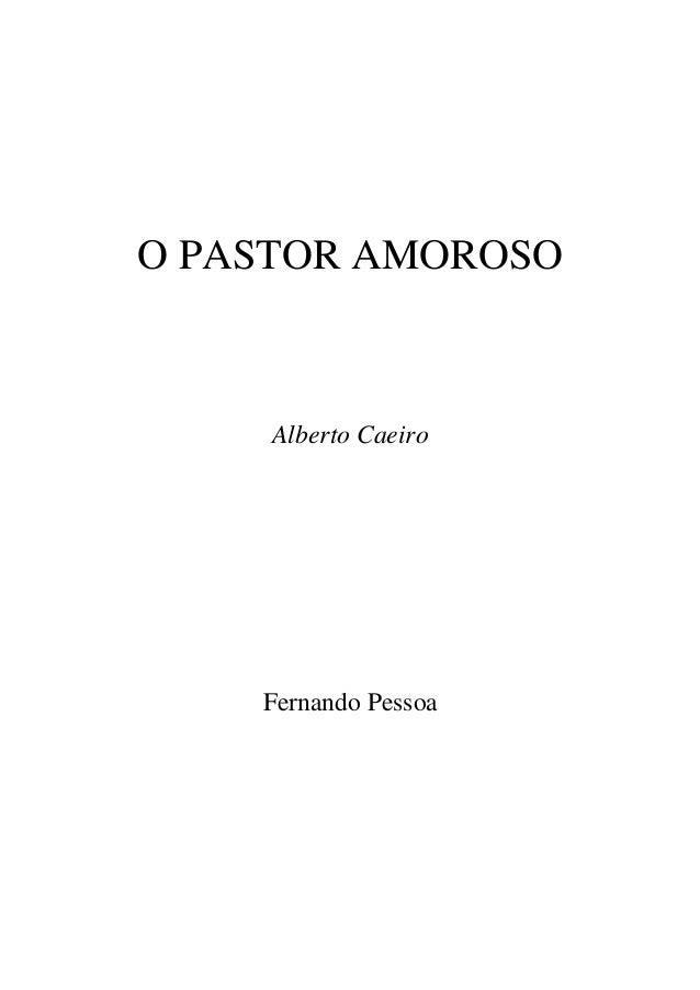 O PASTOR AMOROSO     Alberto Caeiro    Fernando Pessoa