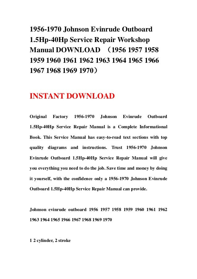 1956 1970 johnson evinrude outboard 1 5hp 40hp service repair worksho rh slideshare net 1960 evinrude 18 hp fastwin service manual 1956 Evinrude Fastwin 15 HP
