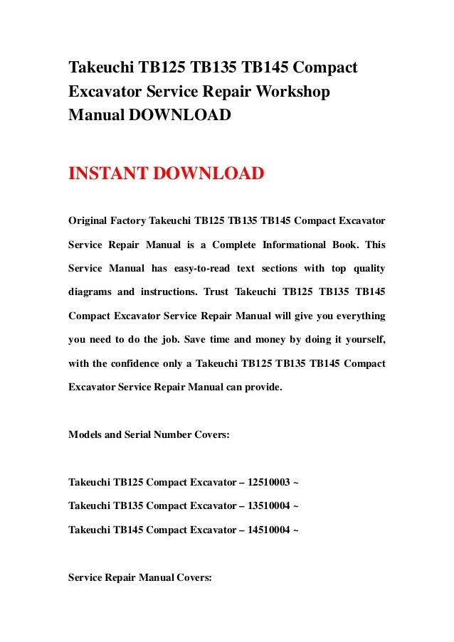 Takeuchi TB125 TB135 TB145 CompactExcavator Service Repair WorkshopManual DOWNLOADINSTANT DOWNLOADOriginal Factory Takeuch...