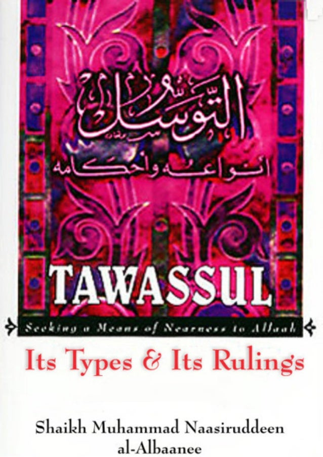 CONTENTS                            Introduction                            Tawassul - Its types and related rulings vii  ...