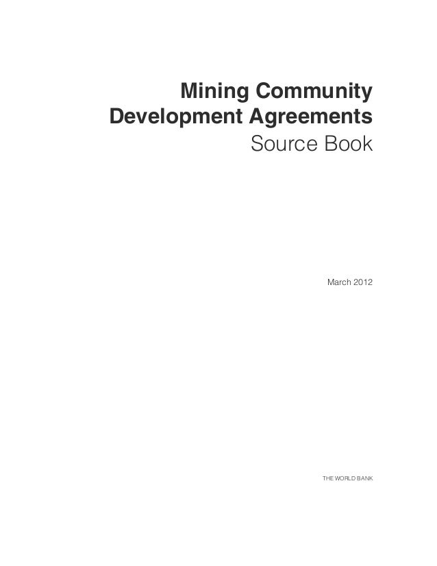 Mining Community Development Agreements Source Book March 2012 THE WORLD BANK 8399-CH00_FM.pdf i8399-CH00_FM.pdf i 5/24/12...