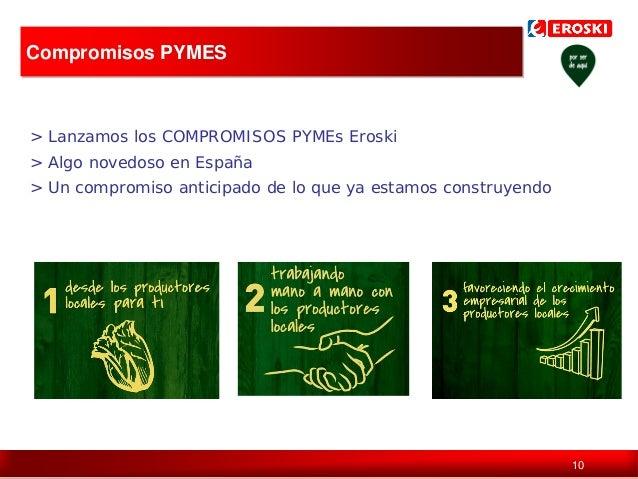 Compromisos PYMES  > Lanzamos los COMPROMISOS PYMEs Eroski > Algo novedoso en España > Un compromiso anticipado de lo que ...