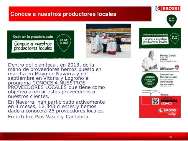 Conoce a nuestros productores locales  Dentro del plan local, en 2013, de la mano de proveedores hemos puesto en marcha en...