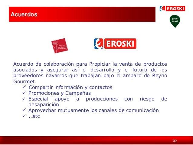 Acuerdos  Acuerdo de colaboración para Propiciar la venta de productos asociados y asegurar así el desarrollo y el futuro ...