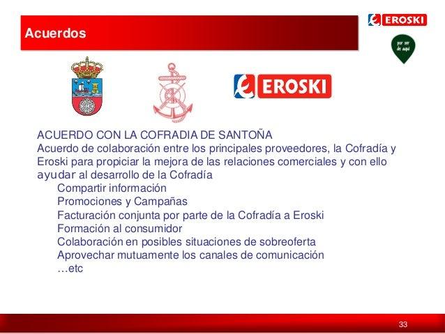 Acuerdos  ACUERDO CON LA COFRADIA DE SANTOÑA Acuerdo de colaboración entre los principales proveedores, la Cofradía y Eros...