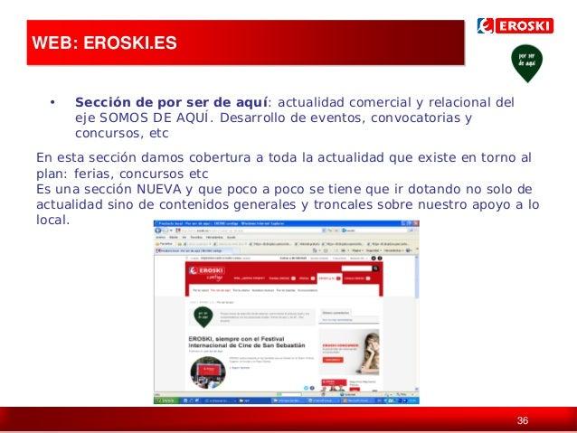 WEB: EROSKI.ES  Política de comunicación en digital •  Sección de por ser de aquí: actualidad comercial y relacional del e...