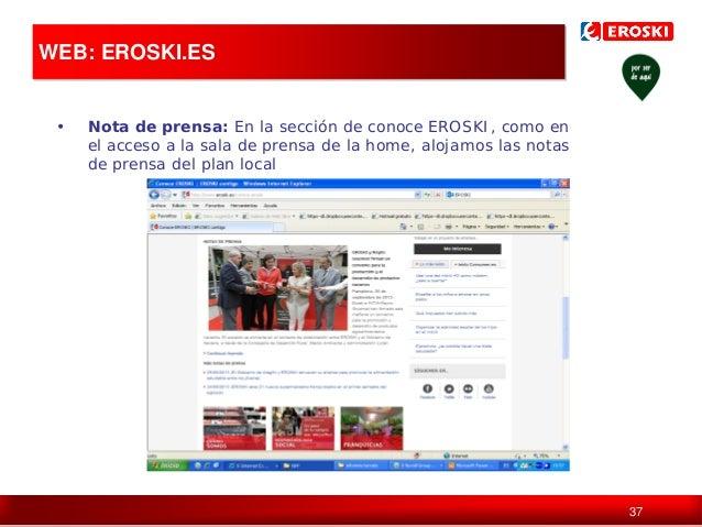 WEB: EROSKI.ES  Política de comunicación en digital •  Nota de prensa: En la sección de conoce EROSKI, como en el acceso a...