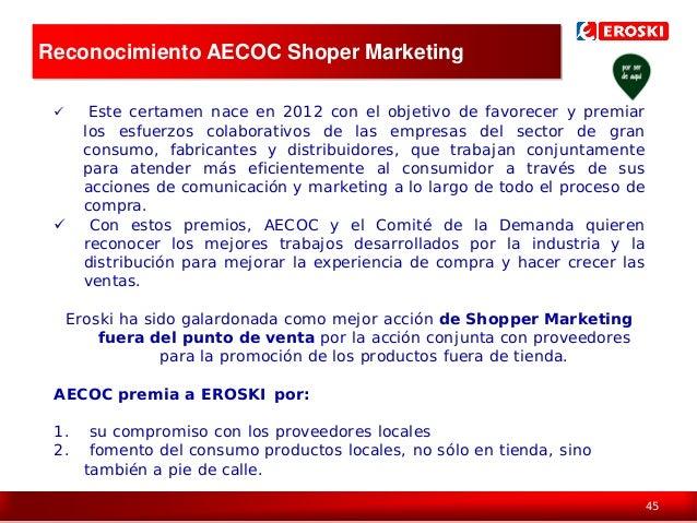 Reconocimiento AECOC Shoper Marketing     Este certamen nace en 2012 con el objetivo de favorecer y premiar los esfuerzo...
