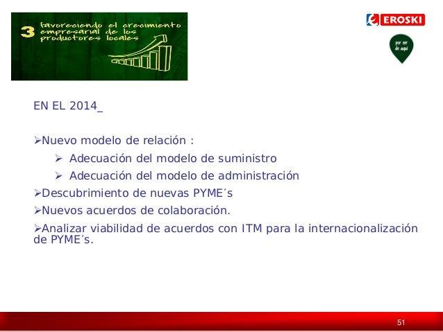 EN EL 2014_ Nuevo modelo de relación :  Adecuación del modelo de suministro  Adecuación del modelo de administración D...
