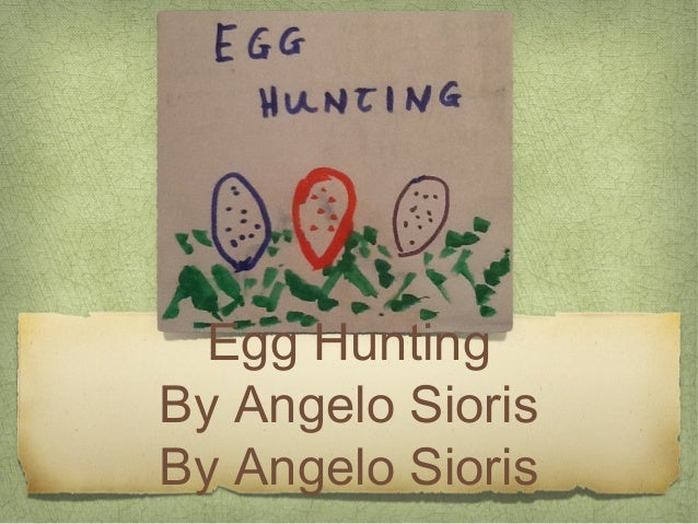 Egg Hunting By Angelo Sioris By Angelo Sioris