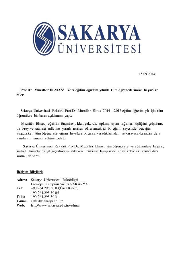 15.09.2014  Prof.Dr. Muzaffer ELMAS: Yeni eğitim öğretim yılında tüm öğrencilerimize başarılar  diler.  Sakarya Üniversite...