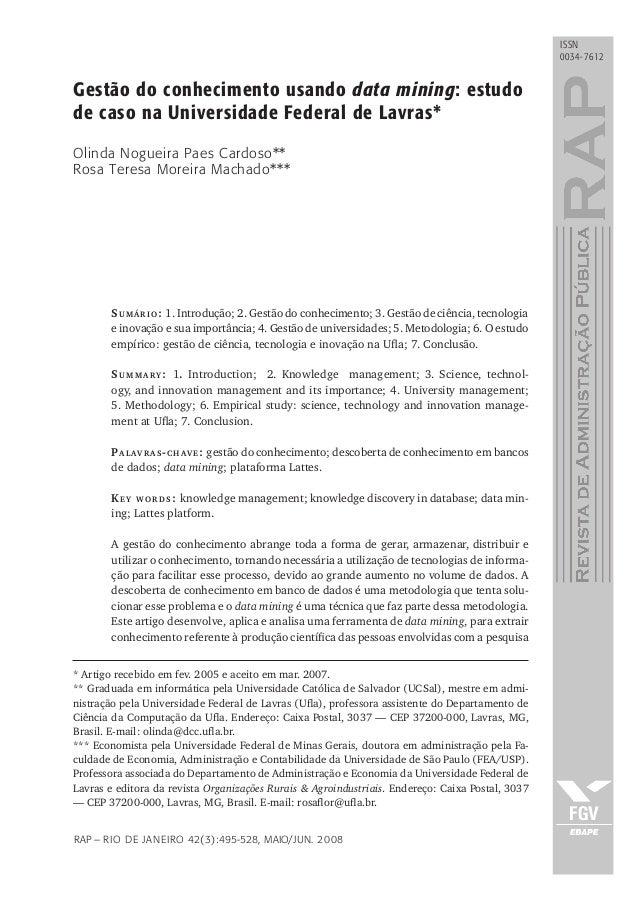 rap – Rio de Janeiro 42(3):495-528, maio/jun. 2008 issn 0034-7612 Gestão do conhecimento usando data mining: estudo de cas...