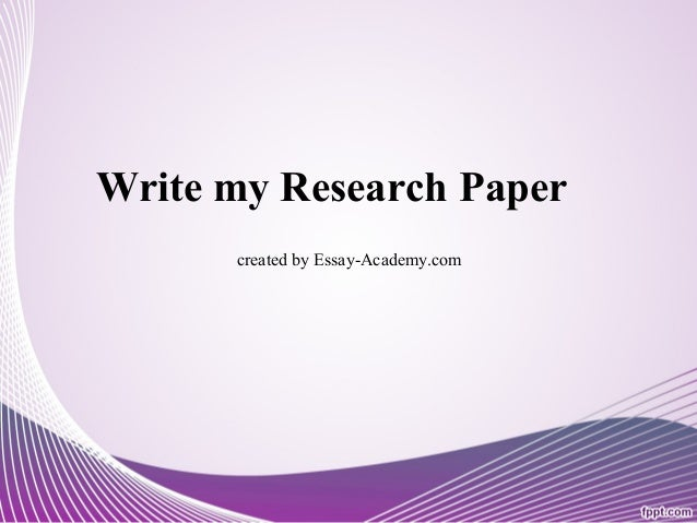 I need someone to write my research paper