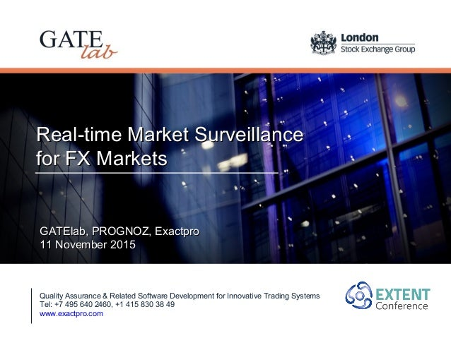 Real-time Market SurveillanceReal-time Market Surveillance for FX Marketsfor FX Markets Quality Assurance & Related Softwa...