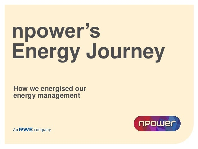 npower's Energy Journey How we energised our energy management