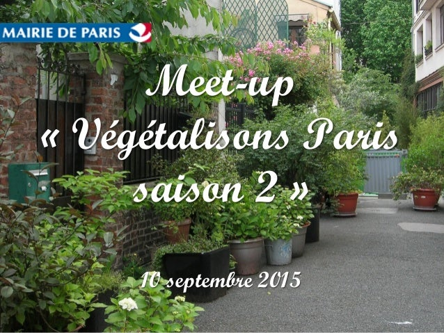 Meet-up « Végétalisons Paris saison 2 » 10 septembre 2015