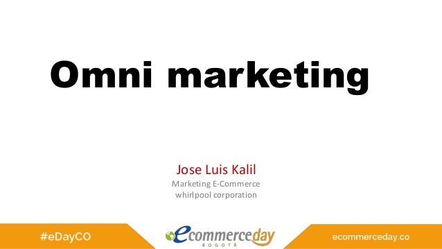 Omni marketing Jose Luis Kalil Marketing E-Commerce whirlpool corporation