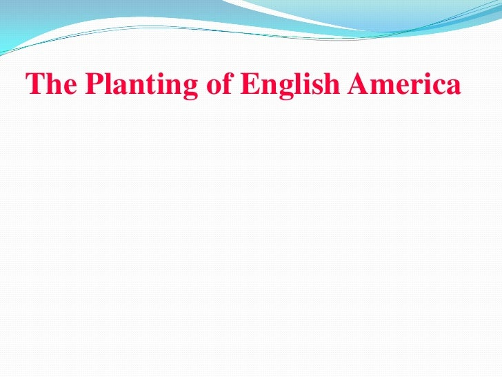 The Planting of English America<br />