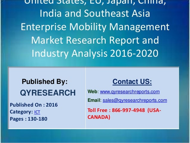 United States, EU, Japan, China, India and Southeast Asia Enterprise Mobility Management Market Research Report and Indust...