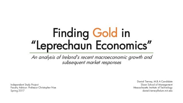 "Finding Gold in ""Leprechaun Economics"" An analysis of Ireland's recent macroeconomic growth and subsequent market response..."