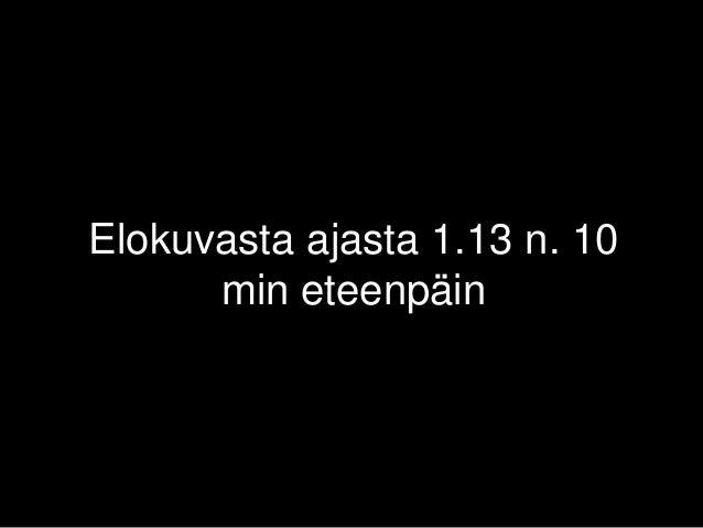 Elokuvasta ajasta 1.13 n. 10 min eteenpäin
