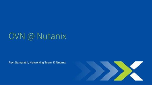 Ravi Samprathi, Networking Team @ Nutanix OVN @ Nutanix