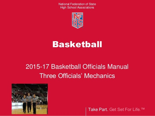 2015 2017 basketball three man mechanics nfhs rh slideshare net high school basketball referee rules nfhs basketball officials manual pdf