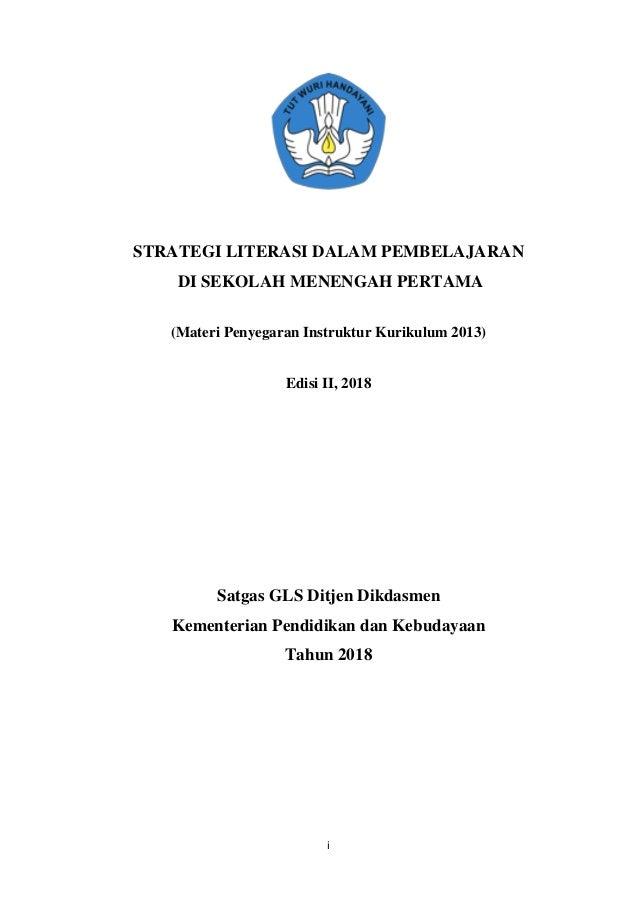 i STRATEGI LITERASI DALAM PEMBELAJARAN DI SEKOLAH MENENGAH PERTAMA (Materi Penyegaran Instruktur Kurikulum 2013) Edisi II,...
