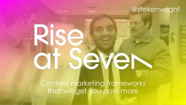 Content marketing frameworks that will get you paid more @stekenwright