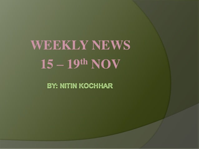 WEEKLY NEWS 15 – 19th NOV