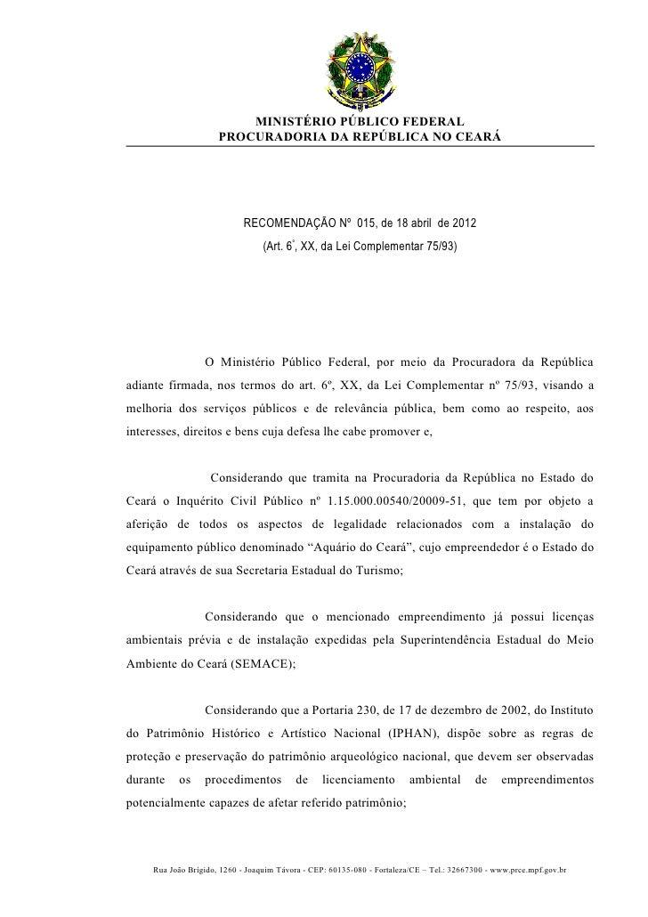 MINISTÉRIO PÚBLICO FEDERAL                      PROCURADORIA DA REPÚBLICA NO CEARÁ                             RECOMENDAÇÃ...
